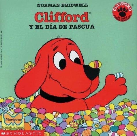 Clifford y el dia de Pascua (Spanish Edition) by Brand: Scholastic en Espanol