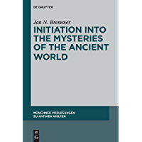 Initiation into the Mysteries of the Ancient World (Münchner Vorlesungen zu Antiken Welten Book 1)