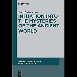 Initiation into the Mysteries of the Ancient World (Münchner Vorlesungen zu Antiken Welten Book 1)
