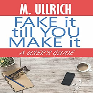 Fake It Till You Make It Audiobook