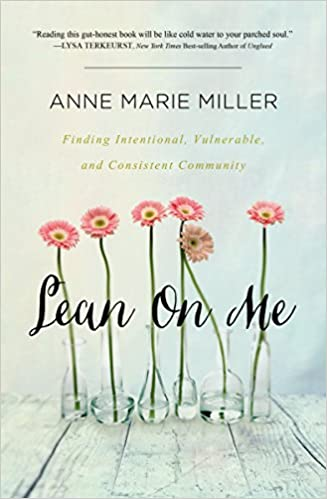 Lean On Me: Finding Intentional, Vulnerable, and Consistent Community
