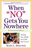 When No Gets You Nowhere, Mark L. Brenner, 0761534806