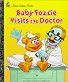Baby Fozzie Visits the Doctor (Little Golden Book)