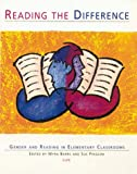 Reading the Difference : Gender and Reading in Elementary Classrooms, Myra Barrs, Sue Pidgeon, 1571100059