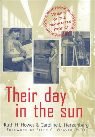Their Day in the Sun: Women of the Manhattan Project (Labor And Social - Projects Sun