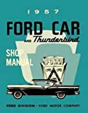 img - for 1957 FORD REPAIR SHOP & SERVICE MANUAL - INCLUDES Skyliner, Sunliner, Victoria, Crown Victoria, Del Rio Ranch Wagon, Fairlane, Fairlane 500, Thunderbird, Custom, Custom 500, Ranchero, Ranch Wagon Country Squire, Country Sedan 57 book / textbook / text book