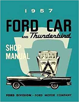 1957 ford cars factory carrepair shop service manual including 1957 ford cars factory carrepair shop service manual including custom custom 300 fairlane fairlane 500 sunliner station wagon ranchero covers all publicscrutiny Images