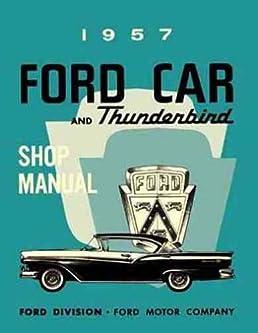 1957 ford car and thunderbird repair shop manual reprint ford rh amazon com 1957 ford thunderbird shop manual free 1957 ford car and thunderbird shop manual