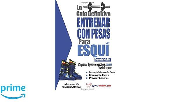 La guía definitiva - Entrenar con pesas para esquí (Spanish Edition): Rob Price: 9781619842458: Amazon.com: Books