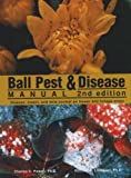 Ball Pest and Disease Manual, Charles C. Powell and Richard K. Lindquist, 1883052130