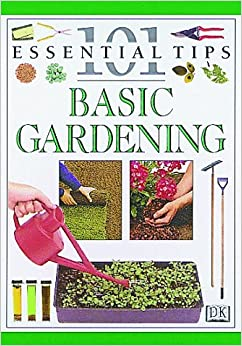 Basic Gardening 101 Essential Tips Pippa Greenwood