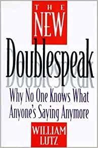 Why No One Knows What Anyones Saying Anymore The New Doublespeak
