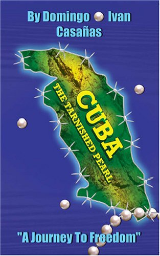 Cuba the Tarnished Pearl: A Journey to Freedom pdf
