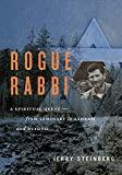 Rogue Rabbi: A Spiritual Quest—From Seminary to Ashram and Beyond
