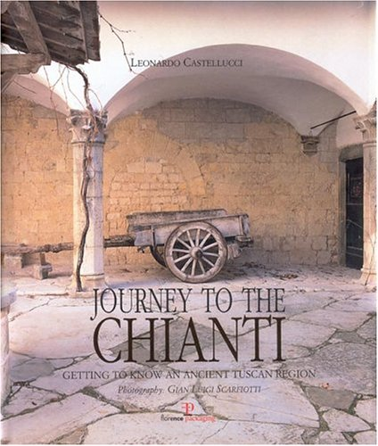 Download Journey To The Chianti: Getting To Know An Ancient Tuscan Region pdf