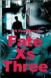 Fate Xs Three, C R Poenitzsch, 0595653413