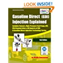 (GDI) Gasoline Direct Injection Explained: A Gasoline Direct Injection Technology Series (Volume 1)