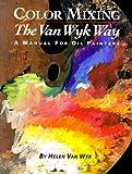 Color Mixing the Van Wyk Way, Helen Van Wyk, 0929552091
