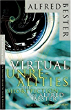 Virtual Unrealities, The Short Fiction of Alfred Bester