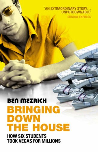 Bringing Down The House: How Six Students Took Vegas For Millions:  Amazon.co.uk: Ben Mezrich: 9780099468233: Books