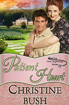 Patient Heart (New Beginnings, Book 3) by [Bush, Christine]