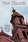 img - for The Church:Down in the Dirt magazine v157 (May 2018) book / textbook / text book