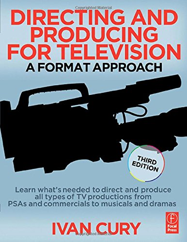 Directing and Producing for Television, Third Edition: A Format Approach