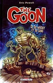 The Goon, tome 12 : Du Whisky Et Du Sang par Powell
