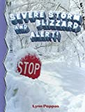 Severe Storm and Blizzard Alert!, Lynn Peppas, 0606304592