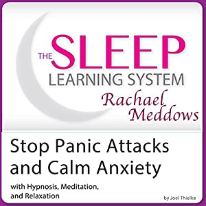 Stop Panic Attacks and Calm Anxiety: Hypnosis, Meditation and Subliminal Speech