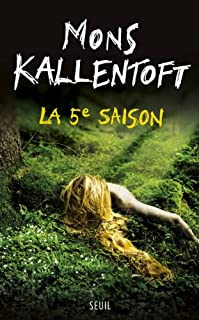 La 5e saison : roman, Kallentoft, Mons