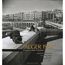 Alger 1951: Un pays dans l'attente