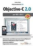 Programmare con Objective-C 2.0. per iOS e OS X.