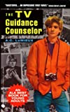 The TV Guidance Counselor, Anne Connelly LeMieux, 0380720507