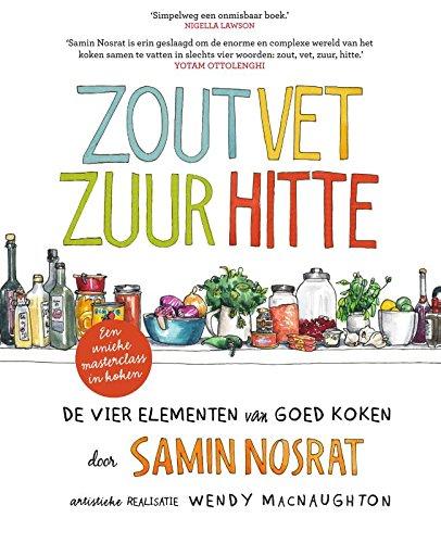 Book cover from Zout, vet, zuur, hitte: De vier elementen van goed koken (Dutch Edition) by Samin Nosrat