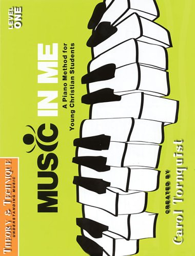 Music in Me - A Piano Method for Young Christian Students: Theory & Technique Level 1