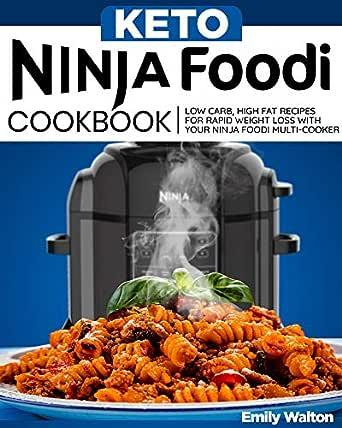 Keto Ninja Foodi Cookbook: Low Carb, High Fat Recipes for Rapid Weight Loss with Your Ninja Foodi Multi-Cooker (English Edition)