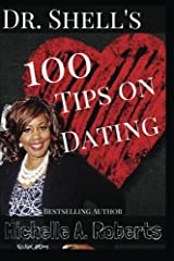 Dr. Shell's 100 Dating Tips (Volume 1) Paperback