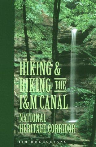 Hiking & Biking the I & M Canal: National Heritage Corridor