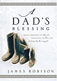 A Dad's Blessing, James Robison, 1404101616