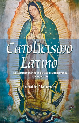 Catolicismo Latino: La transformacion de la Iglesia en Estados Unidos (Version abreviada) (Spanish Edition) [Timothy Matovina] (Tapa Blanda)