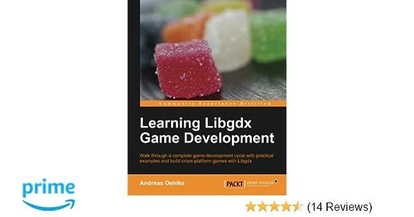 Learning Libgdx Game Development: Andreas Oehlke: 9781782166047