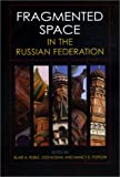 img - for Fragmented Space in the Russian Federation (Woodrow Wilson Center Press) book / textbook / text book