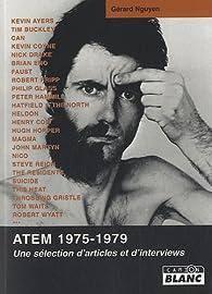 ATEM 1975-1979 Une sélection d'articles et interviews par Gérard Nguyen