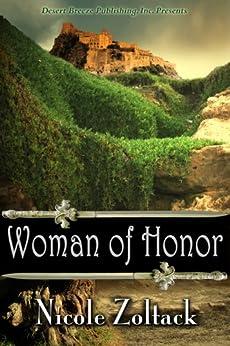 Woman of Honor (Kingdom of Arnhem, Book 1) by [Zoltack, Nicole]