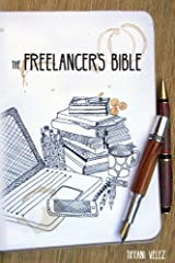 The Freelancer's Bible: Making a Living as a Freelance Writer Online Paperback