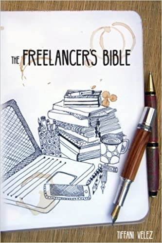 The Freelancers Bible Making A Living As A Freelance Writer Online