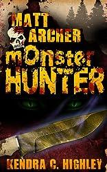 Matt Archer: Monster Hunter (Matt Archer #1) (English Edition)