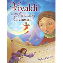 Vivaldi and the Invisible Orchestra (Christy Ottaviano Books)