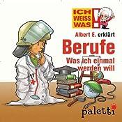 Albert E. erklärt Berufe (Ich weiß was) | Karin Weingart